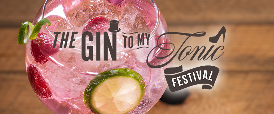 The Gin To My Tonic Festival